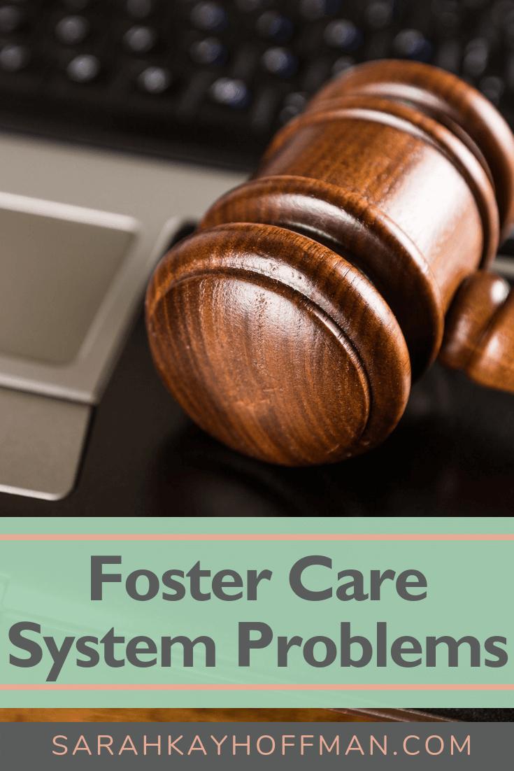 Foster Care System Problems www.sarahkayhoffman.com #fosteradopt #fostercare #adoption