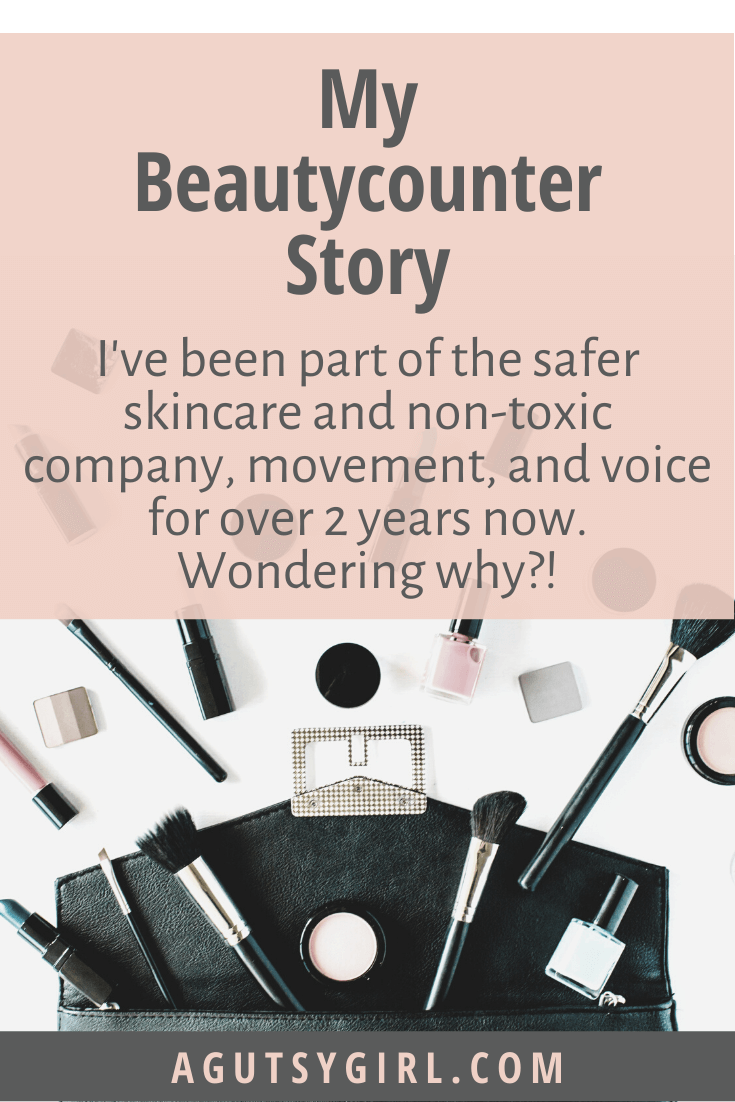 My Beautycounter Story agutsygirl.com #beautycounter #mompreneur #saferskincare #healthyliving #makeup