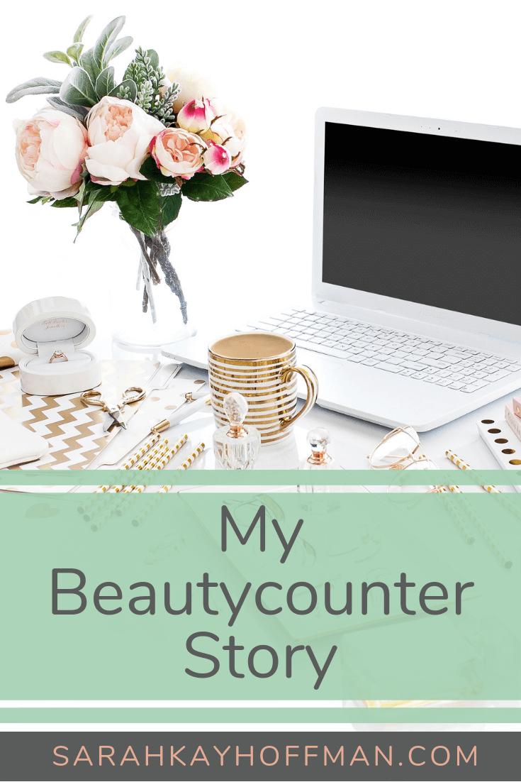 My Beautycounter Story www.sarahkayhoffman.com #betterbeauty #beautycounter #skincare #makeup #healthyliving