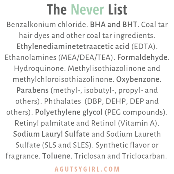 The Never List agutsygirl.com skincare makeup #skincare #chemicals #naturalhealth #healthyliving