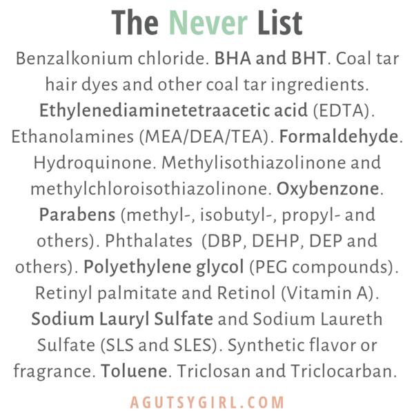 The Never List agutsygirl.com skincare makeup #skincare #chemicals #naturalhealth #healthyliving