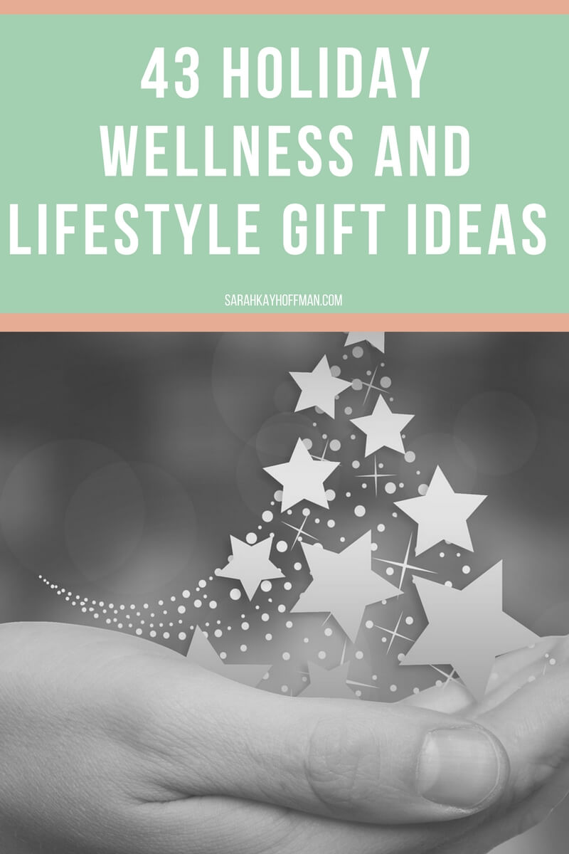 43 Holiday Wellness and Lifestyle Gift Ideas sarahkayhoffman.com