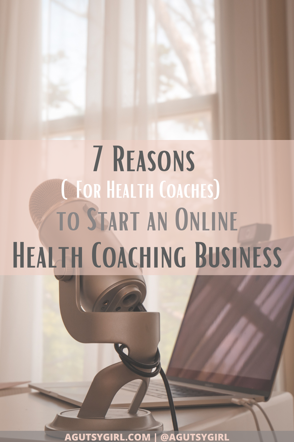 7 Reasons to Start an Online Health Coaching Business agutsygirl.com #healthcoaching #IIN #onlinebusiness