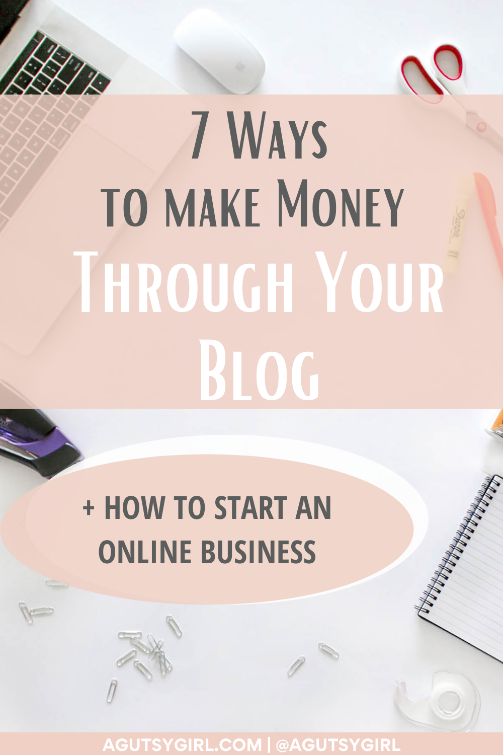 7 Ways to Make Money Through Your Blog agutsygirl.com #healthcoaching #IIN #onlinebusiness
