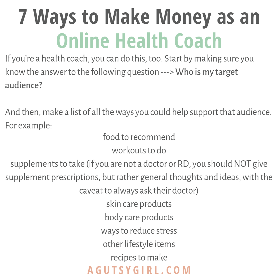 7 Ways to Make Money as an Online Health Coach A Gutsy Girl agutsygirl.com #healthcoach #IIN #mompreneur