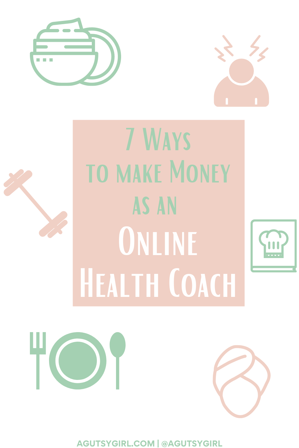 7 Ways to Make Money as an Online Health Coach agutsygirl.com #healthcoaching #IIN #onlinebusiness