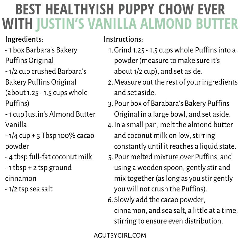 Best Healthyish Puppy Chow Ever agutsygirl.com #healthylifestyle #puppychow #holidayrecipes #monkeycrunch #glutenfree with Justin's Vanilla Almond Butter