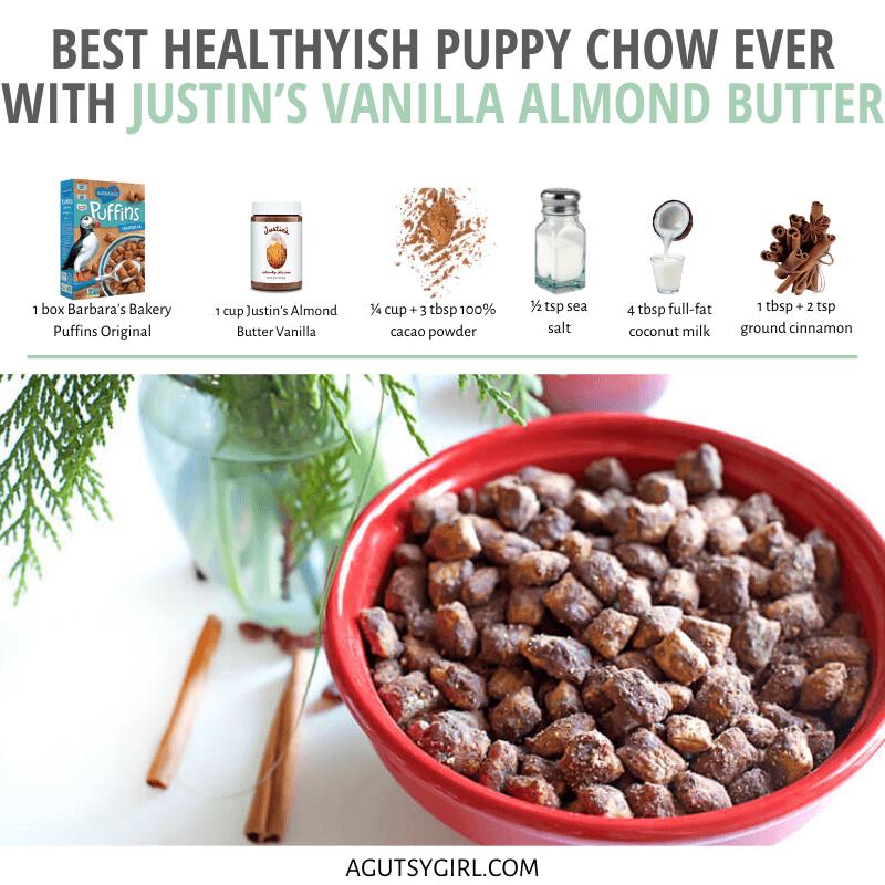 Best Healthyish Puppy Chow Ever agutsygirl.com #puppychow #monkeymunch #glutenfree #holidayrecipes with Justin's