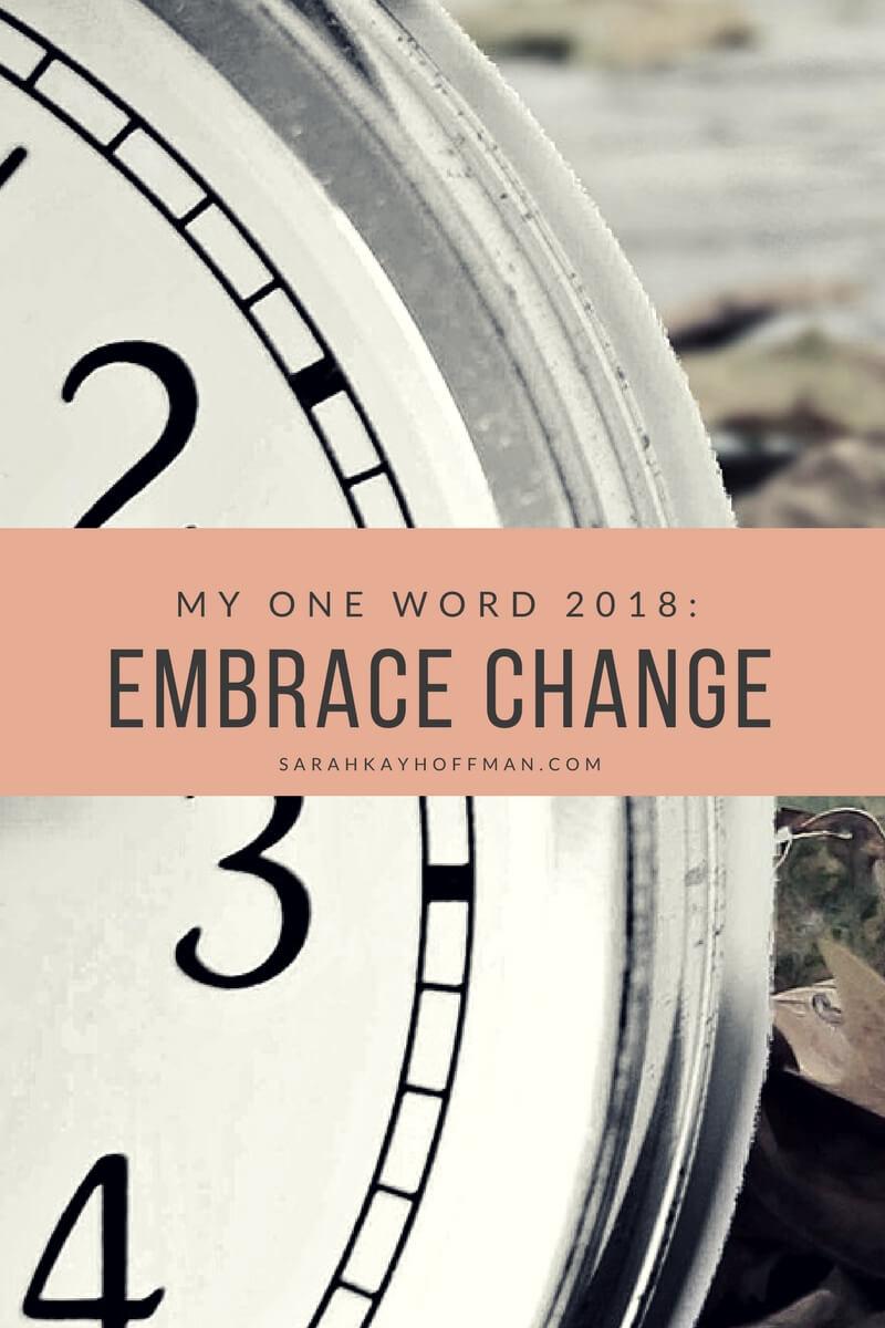 Embrace Change sarahkayhoffman.com My One Word 2018