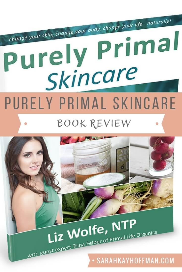 Purely Primal Skincare sarahkayhoffman.com Liz Wolfe book review