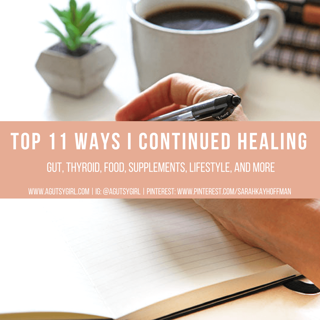 Top 11 Ways I Continued Healing www.sarahkayhoffman.com #healthyliving #guthealth #thyroid