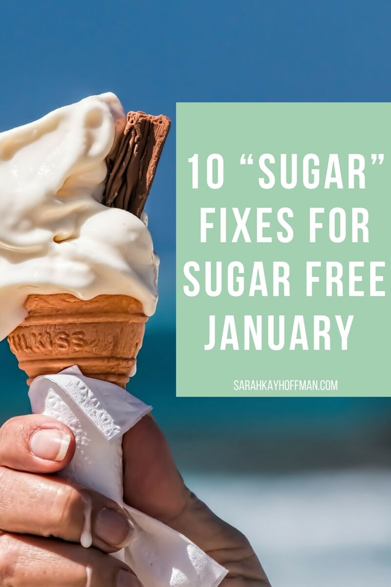 What is Sugar Free January sarahkayhoffman.com 10 alternative sugar fixes