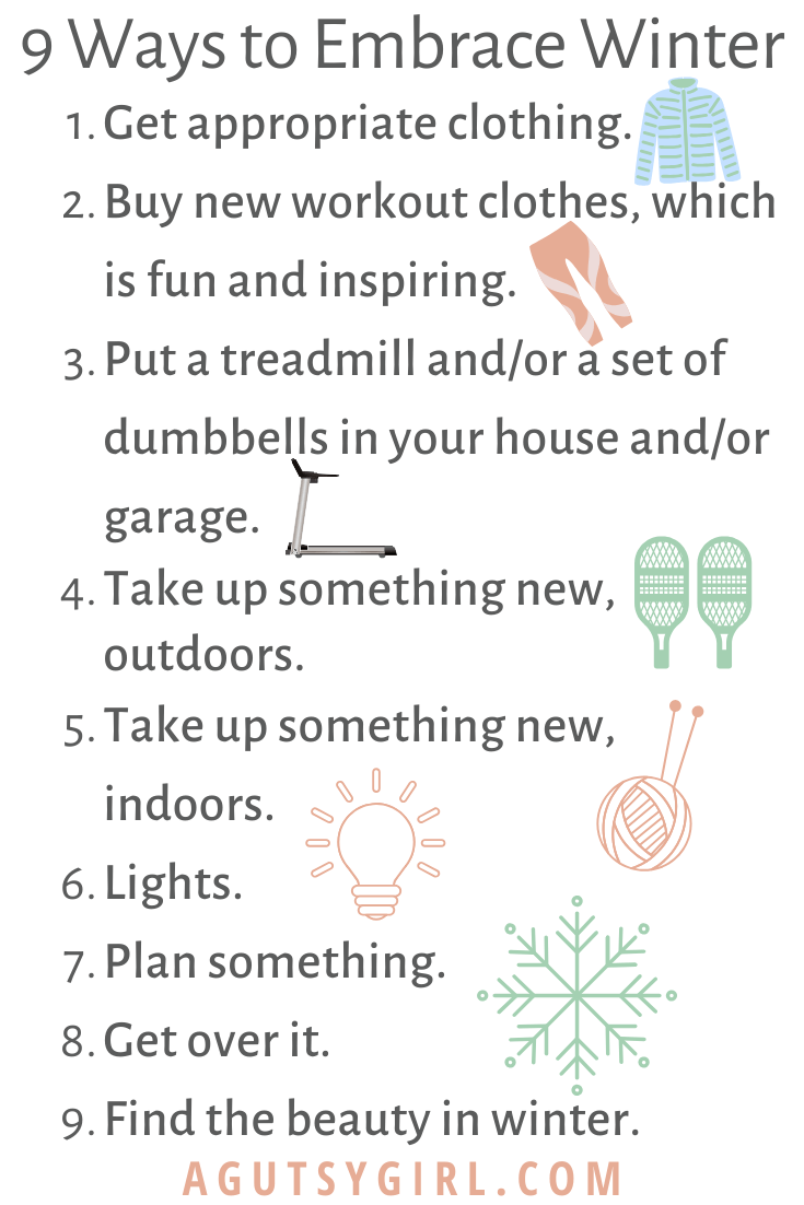 9 Ways to Embrace Winter agutsygirl.com #winter #snow #outdoors #healthyliving cold weather