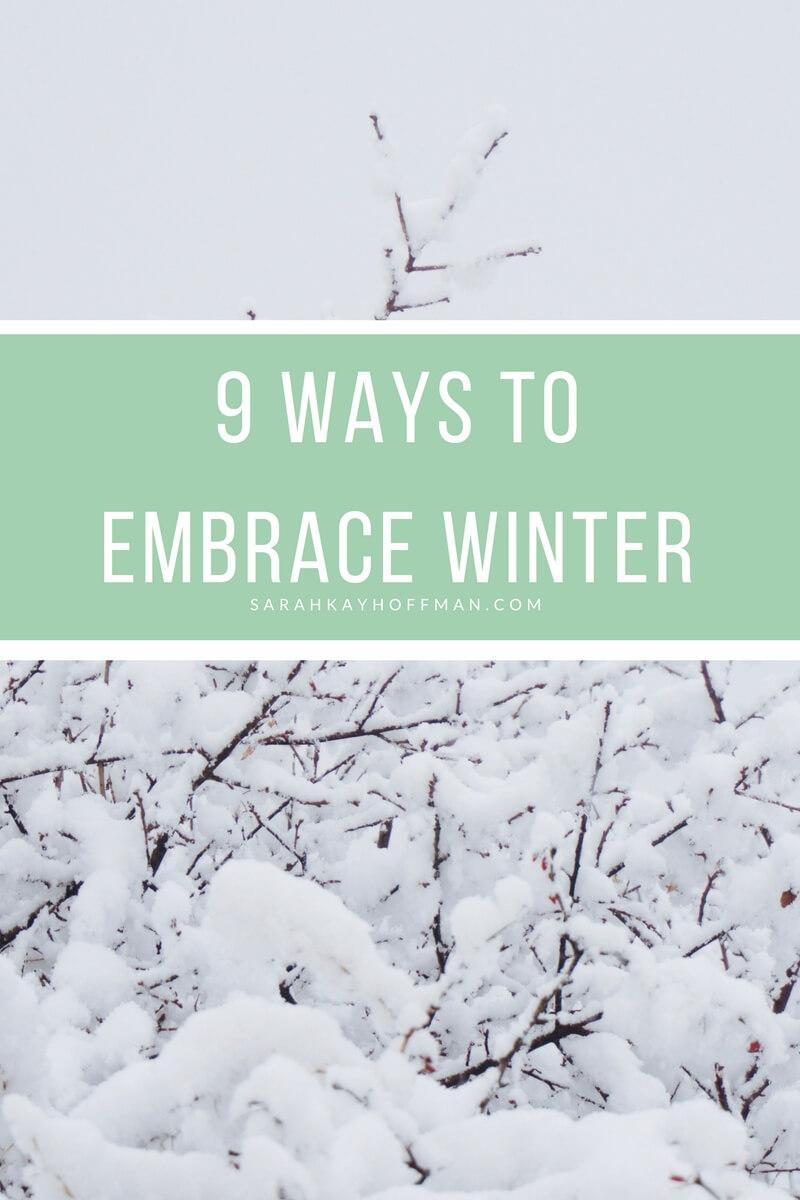 9 Ways to Embrace Winter sarahkayhoffman.com