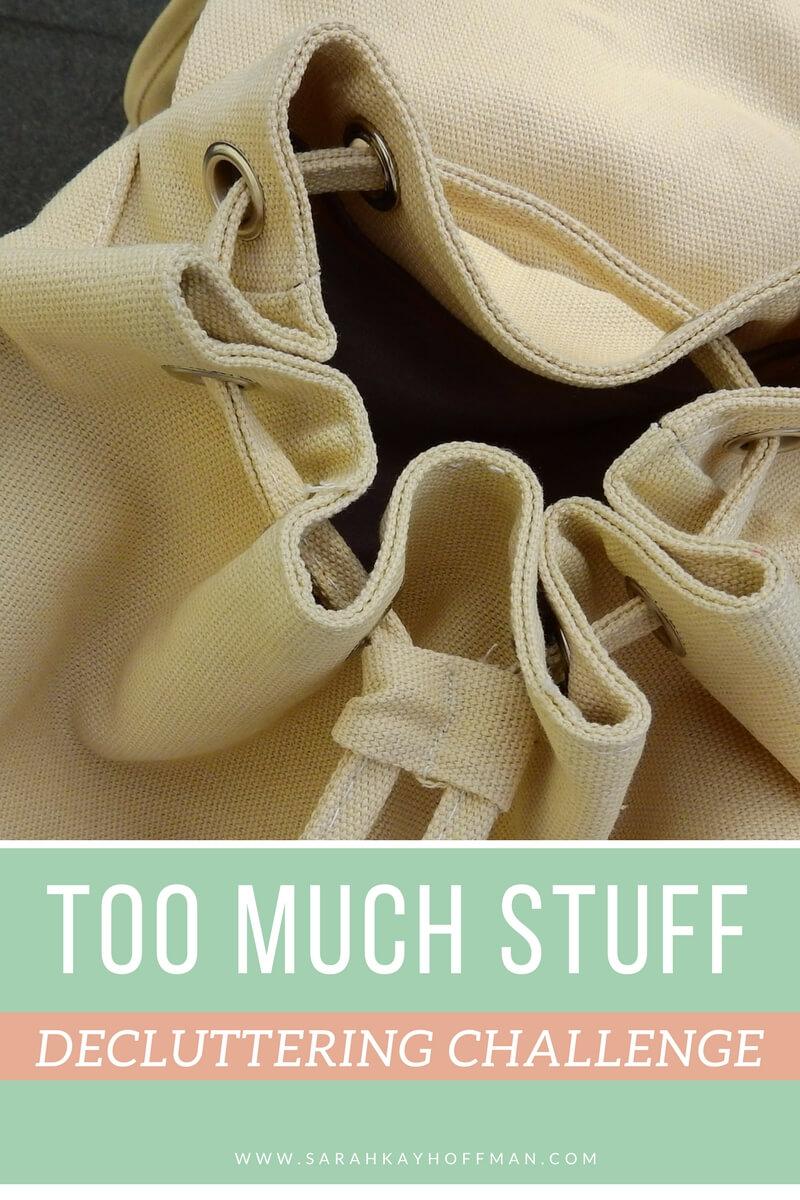 Too Much Stuff www.sarahkayhoffman.com declutter 40 bags in 40 days challenge