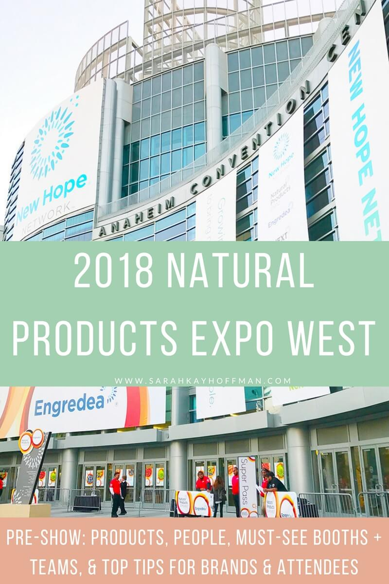 2018 Natural Products Expo West www.sarahkayhoffman.com brands to check out New Hope blogging team