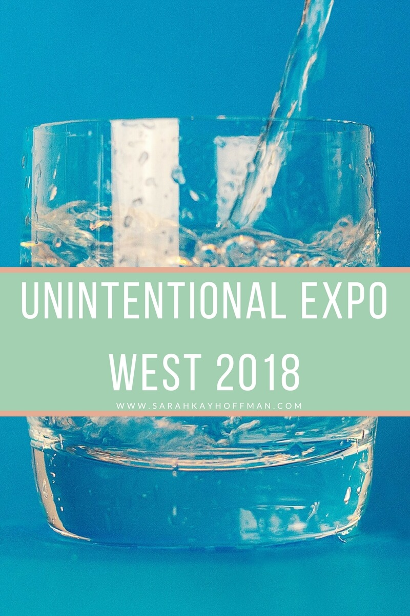 Unintentional Expo West 2018 www.sarahkayhoffman.com