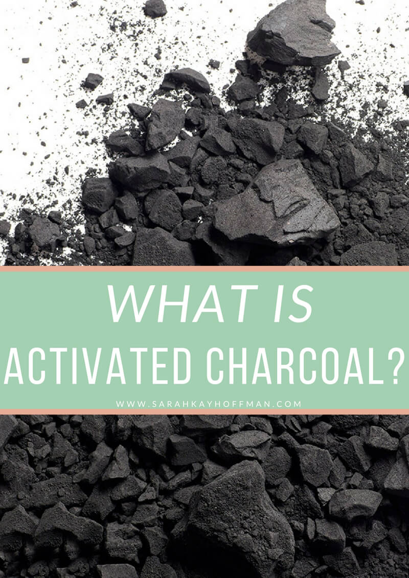 What is Activated Charcoal www.sarahkayhoffman.com
