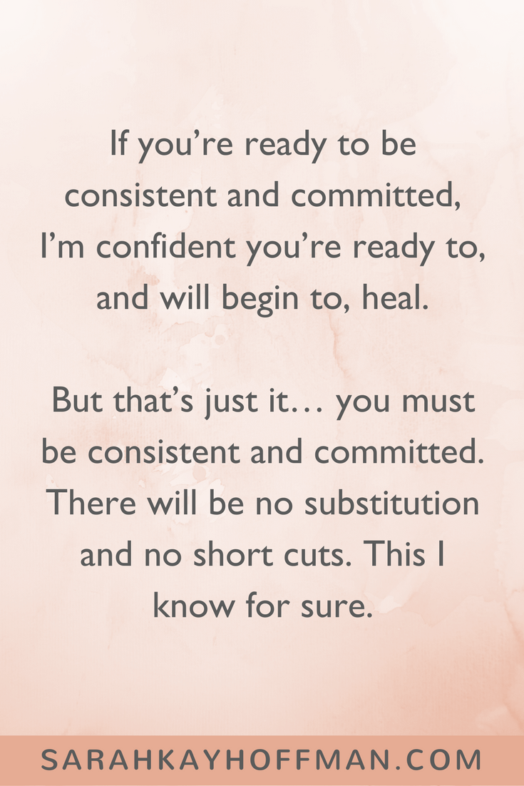 The Gutsy Girl's Bible an approach to healing the gut 3.0 www.sarahkayhoffman.com consistency and committment