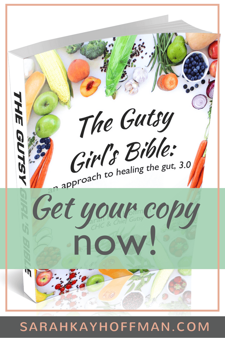 The Gutsy Girl's Bible an approach to healing the gut 3.0 www.sarahkayhoffman.com get your copy now