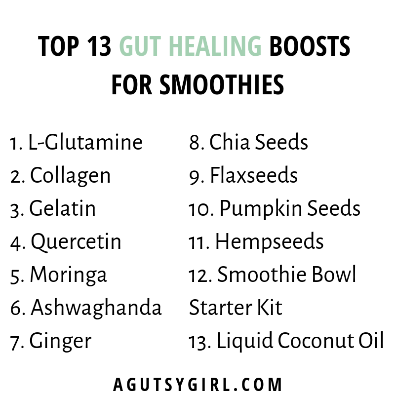 Top 13 Gut Healing Smoothie Boosts agutsygirl.com #smoothies #guthealing #collagen #gelatin #smoothie