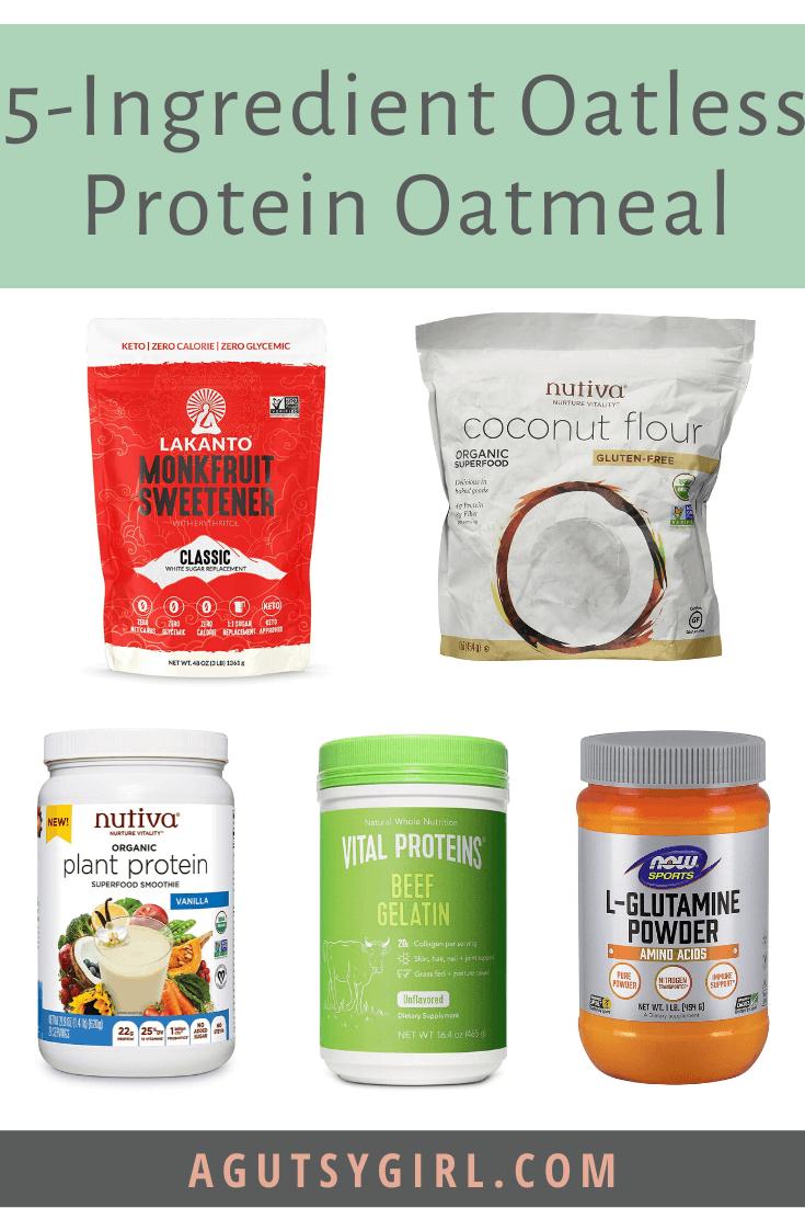 5 Ingredient Oatless Protein Oatmeal agutsygirl.com #glutenfree #grainfree #breakfast