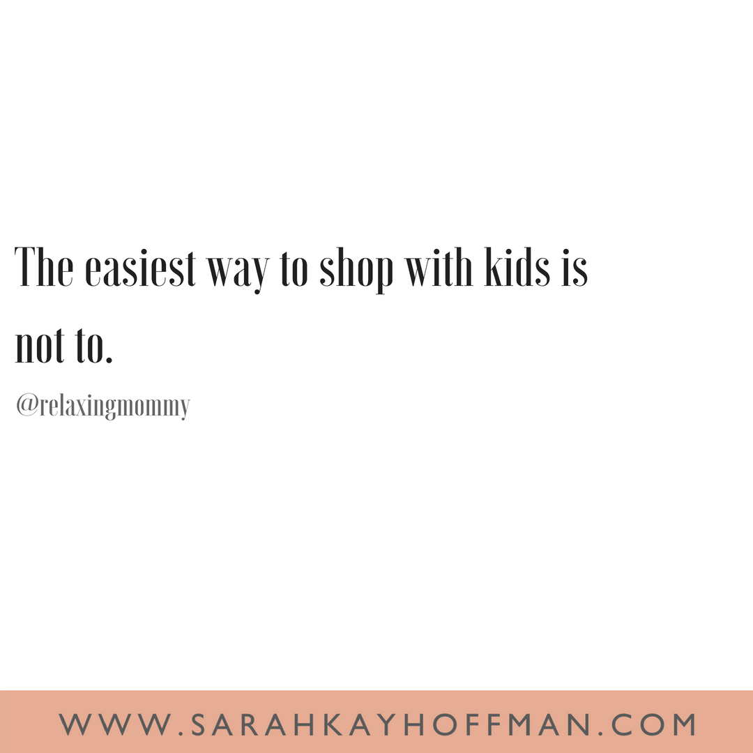 Funniest Motherhood Quotes www.sarahkayhoffman.com shopping with kids