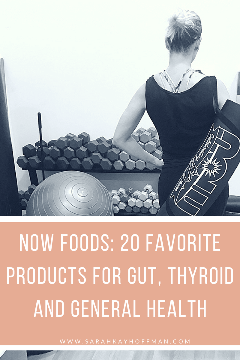 NOW Foods www.sarahkayhoffman.com 20 Favorite Products for Gut, Thyroid, and General Health sibo