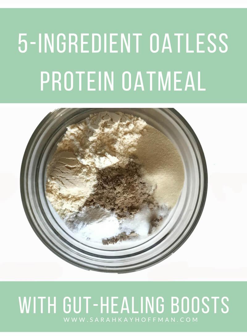 Oatleass Protein Oatmeal with Gut-healing boosts www.sarahkayhoffman.com
