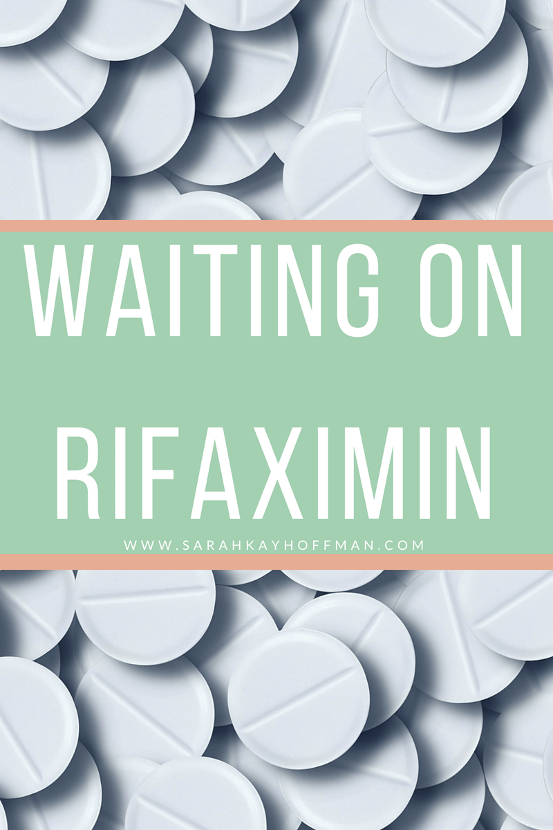 Waiting on Rifaximin www.sarahkayhoffman.com for SIBO