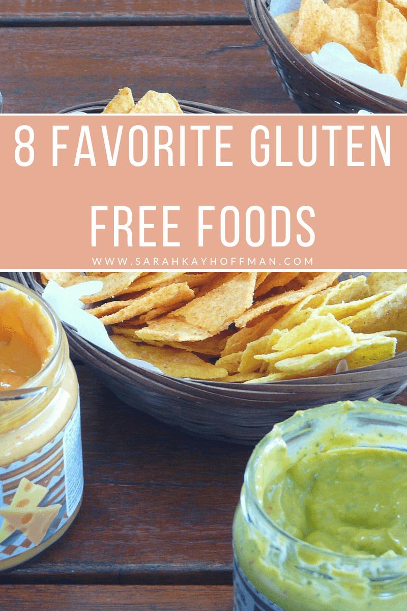 8 Favorite Gluten Free Foods www.sarahkayhoffman.com #glutenfree #snacks #healthyliving