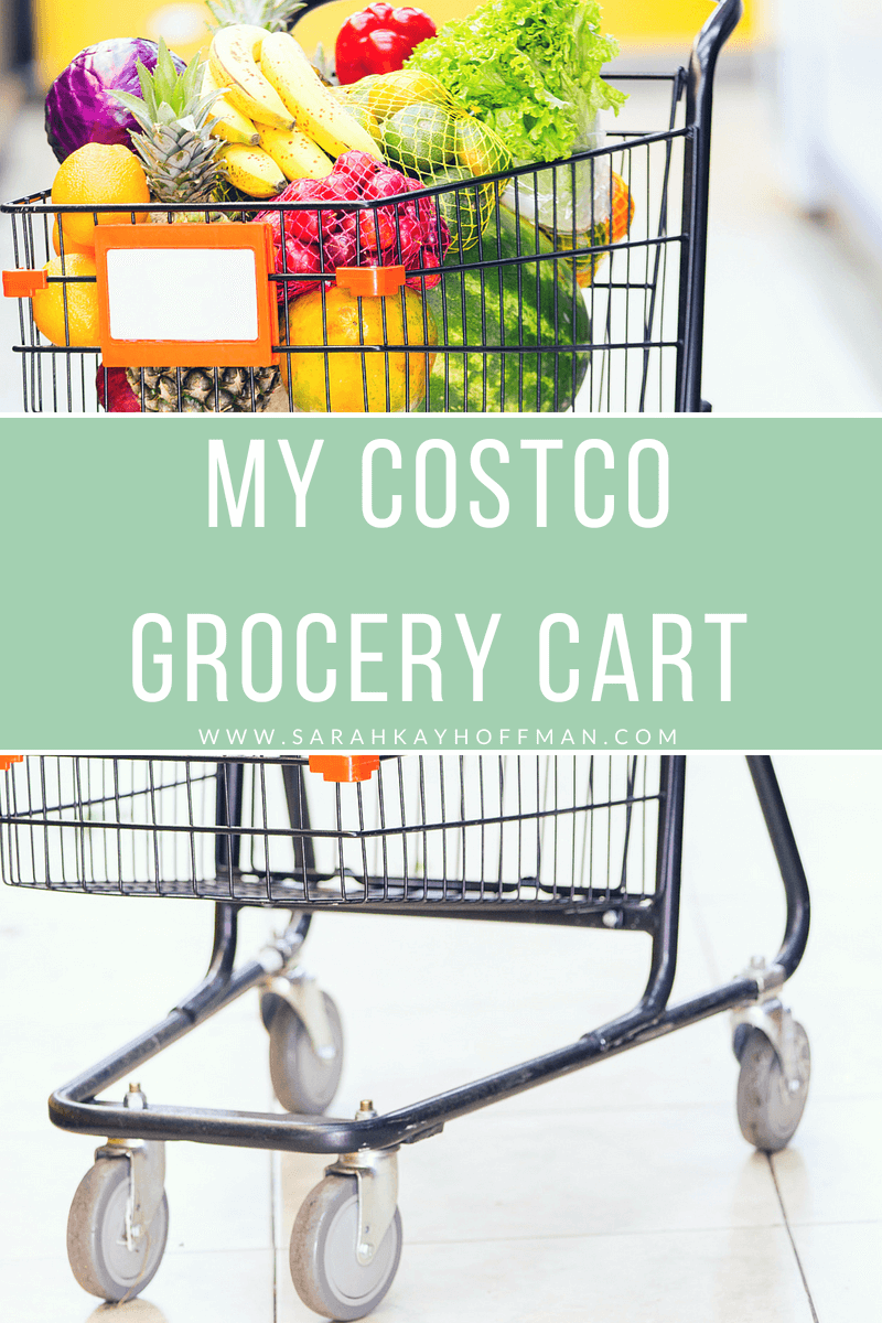My Costco Grocery Cart www.sarahkayhoffman.com #groceryshopping #healthyliving #costco