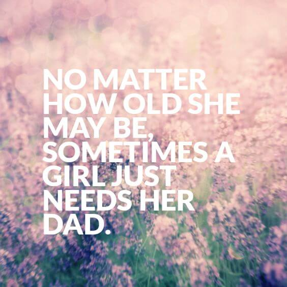 Strong www.sarahkayhoffman.com No matter how old she may be quote Father's Day 2018