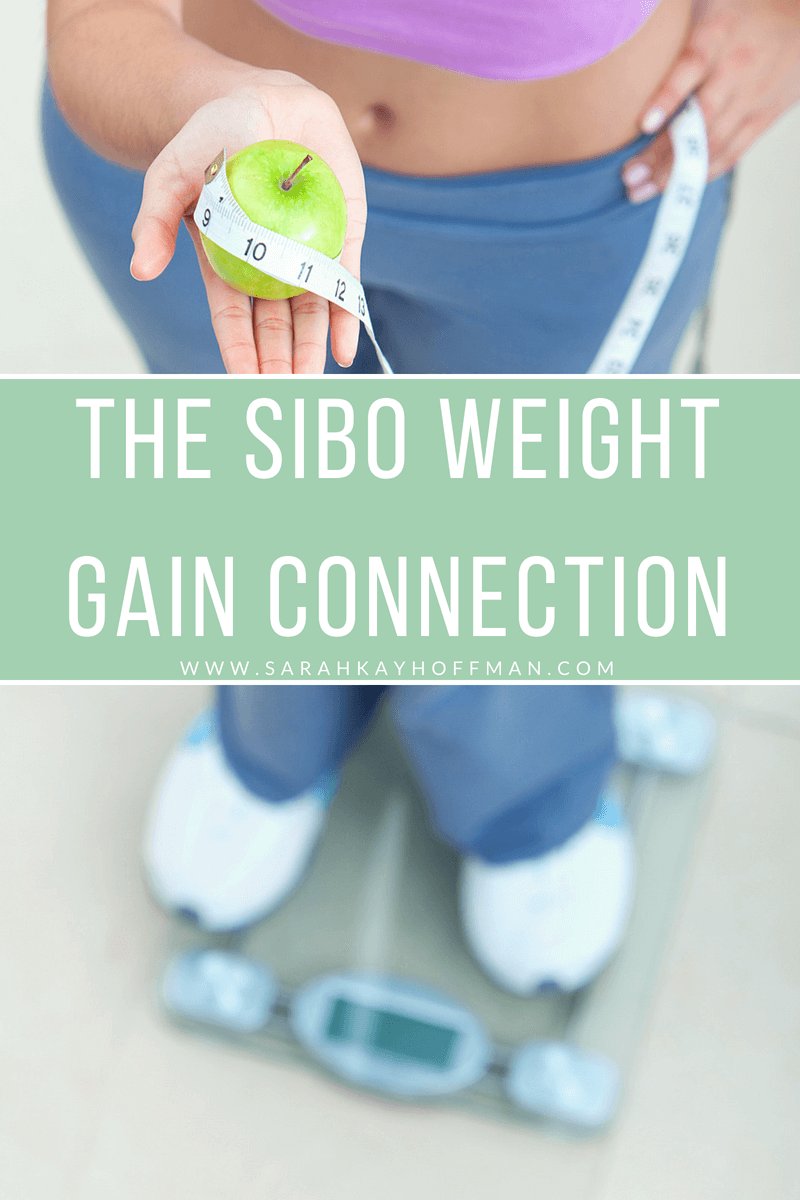 The SIBO Weight Gain Connection www.sarahkayhoffman.com #SIBO #guthealth #weightloss #ibs