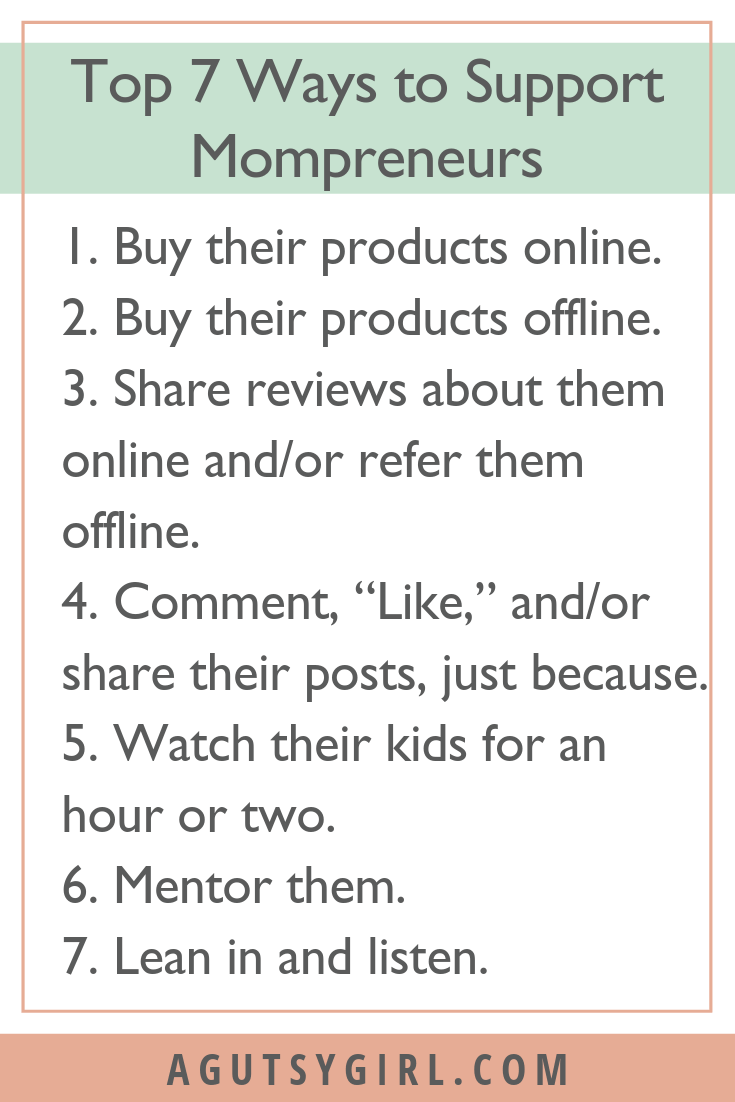 Top 7 Ways to Support Mompreneurs agutsygirl.com #mompreneur #DIY #onlinebusiness #entrepreneur