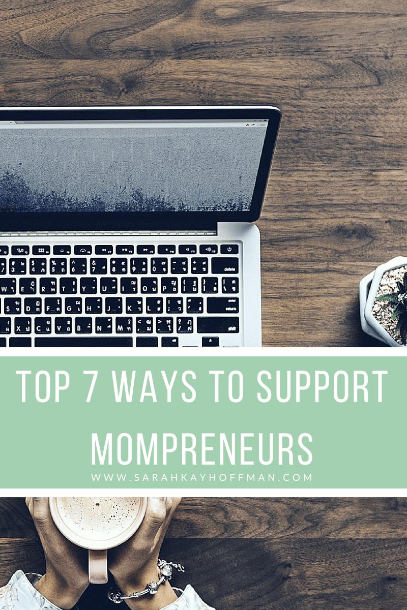 Top 7 Ways to Support Mompreneurs www.sarahkayhoffman.com #mompreneur #entrepreneur #contentmarketing #inspire