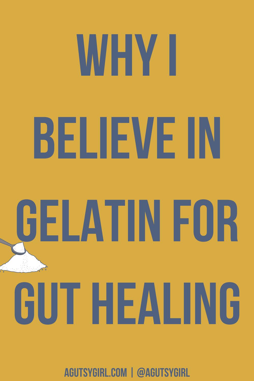 Why I Believe in Gelatin for Gut Healing agutsygirl.com #healing #guthealth #gelatin #perfectsupplements