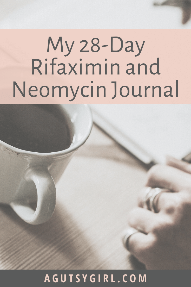 My 28-Day Rifaximin and Neomycin SIBO Journal agutsygirl.com #sibo #fodmap #guthealth SIBO