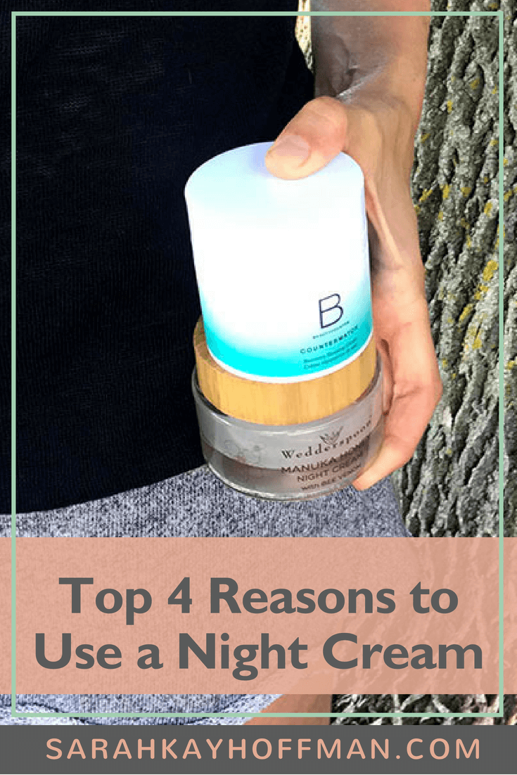 My Two Favorite Night Creams www.sarahkayhoffman.com Top 4 reasons to use a night cream #skincare #healthyliving #beauty #lifestyleblogger #saferskincare #nightcream