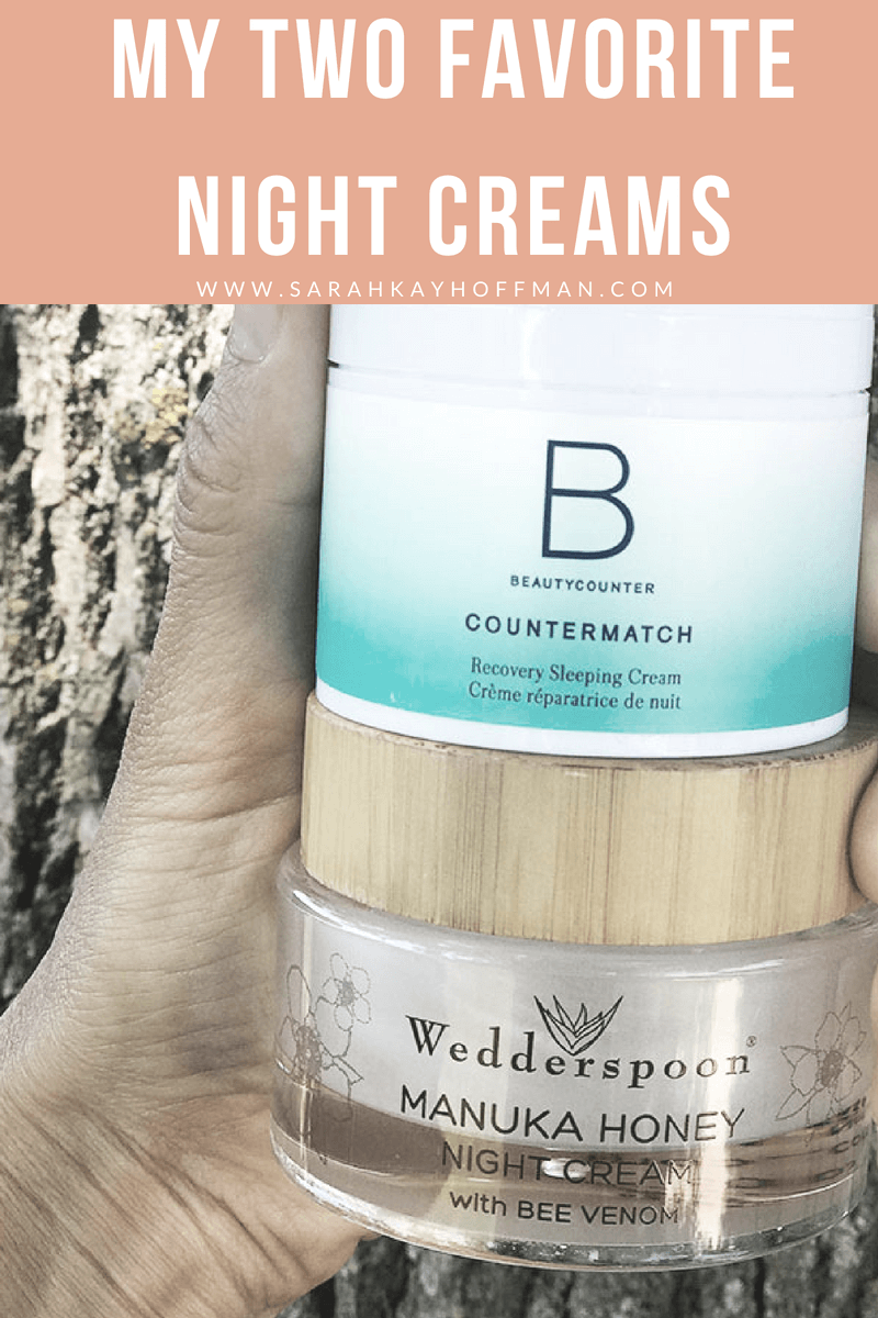 My Two Favorite Night Creams www.sarahkayhoffman.com #beautycounter #saferskincare #skincare #healthyliving #healthylifestyle