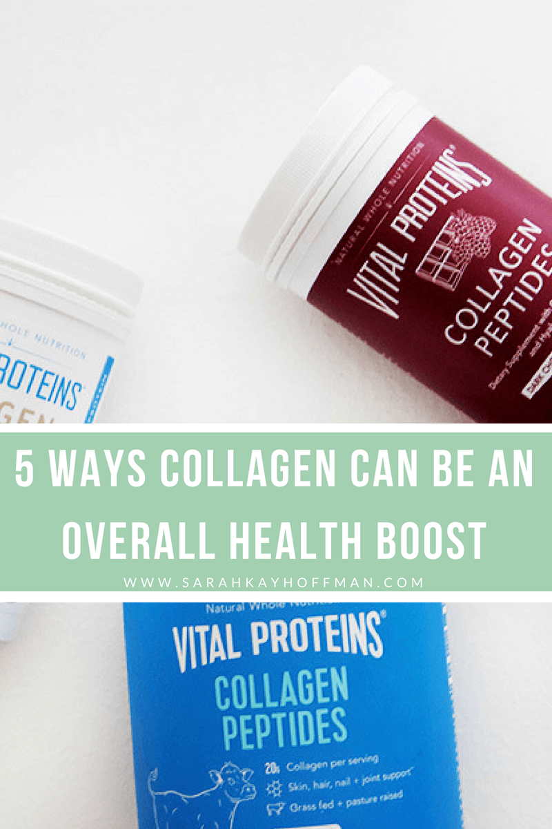 5 Ways Collagen Can be an Overall Health Boost www.sarahkayhoffman.com Vital Proteins Collagen Peptides #guthealth #healthyliving #collagen #StayVital #healthylifestyle