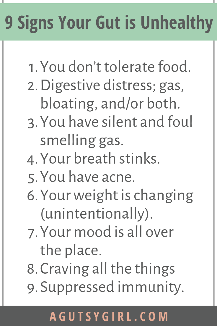 9 Signs Your Gut is Unhealthy agutsygirl.com #guthealth #foodintolerance #healthyliving