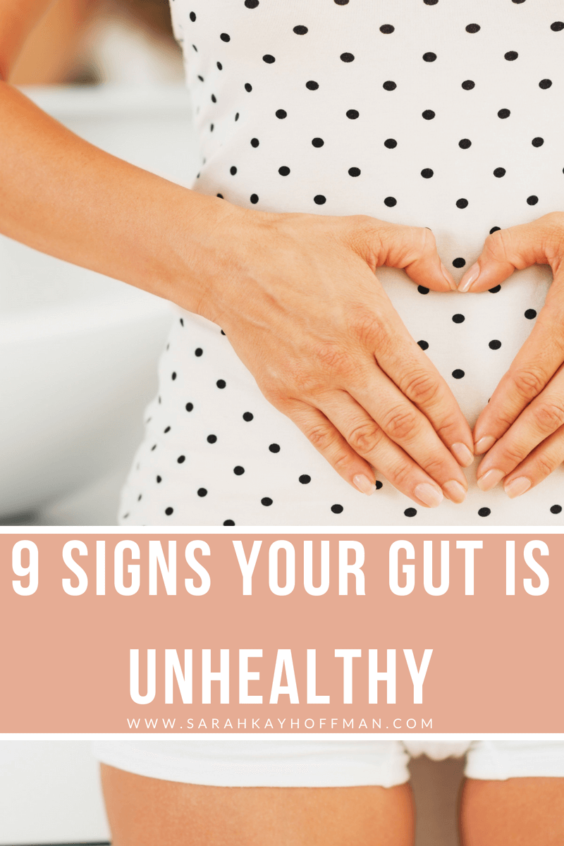 9 Signs Your Gut is Unhealthy www.sarahkayhoffman.com #guthealth #IBS #SIBO #stomach #healthyliving