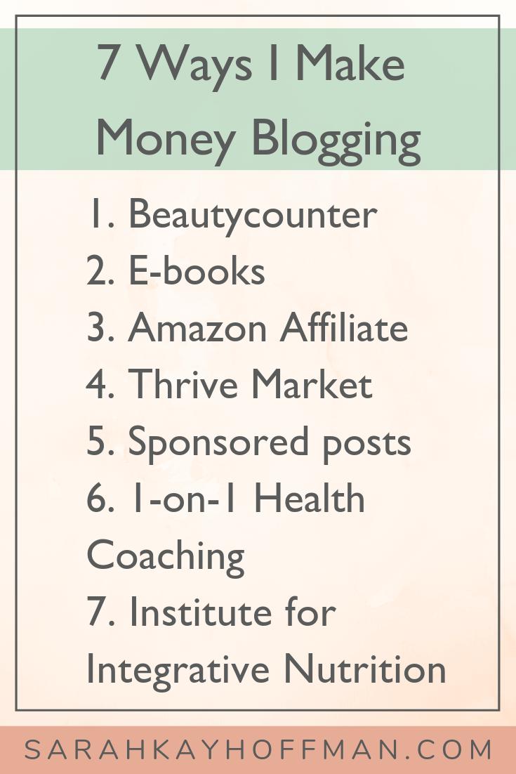 How I Make Money Blogging www.sarahkayhoffman.com #blogging #mompreneur #business #entrepreneur 7 ways to make money online