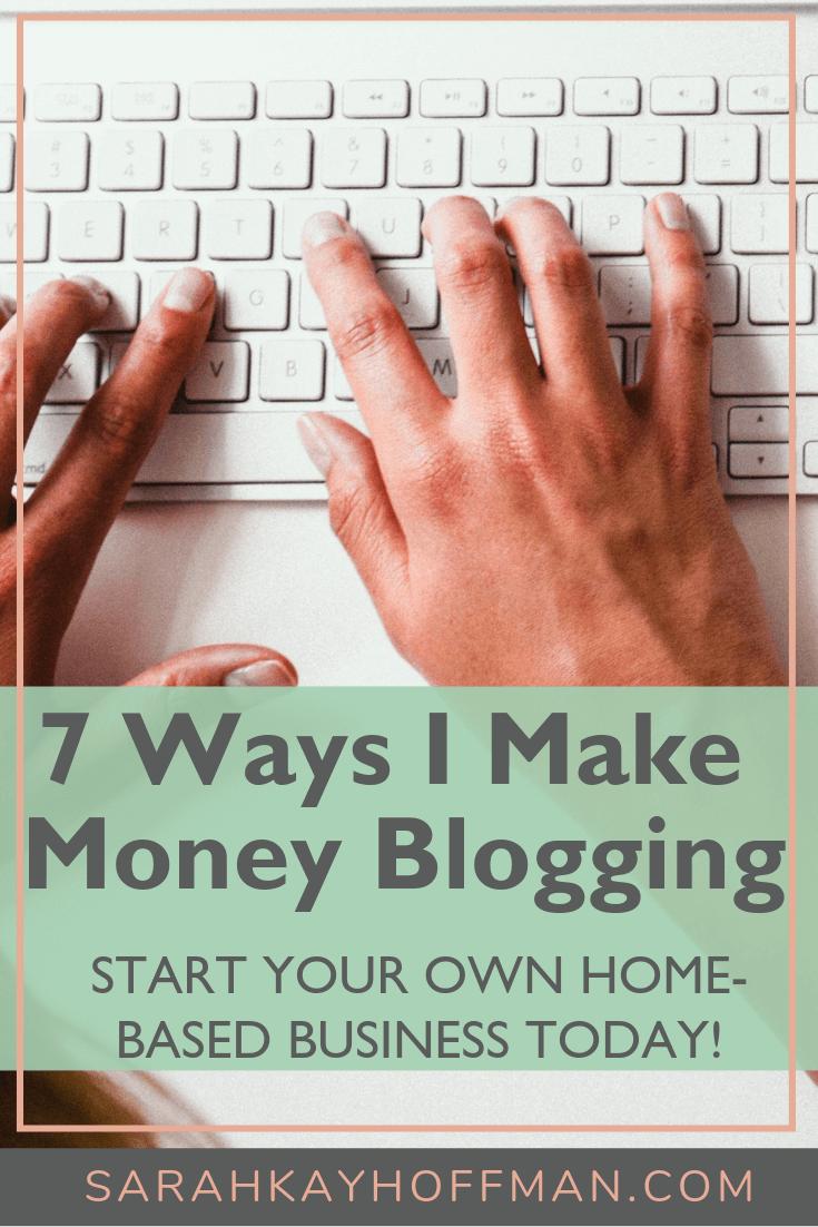 How I Make Money Blogging www.sarahkayhoffman.com #blogging #mompreneur #business #entrepreneur