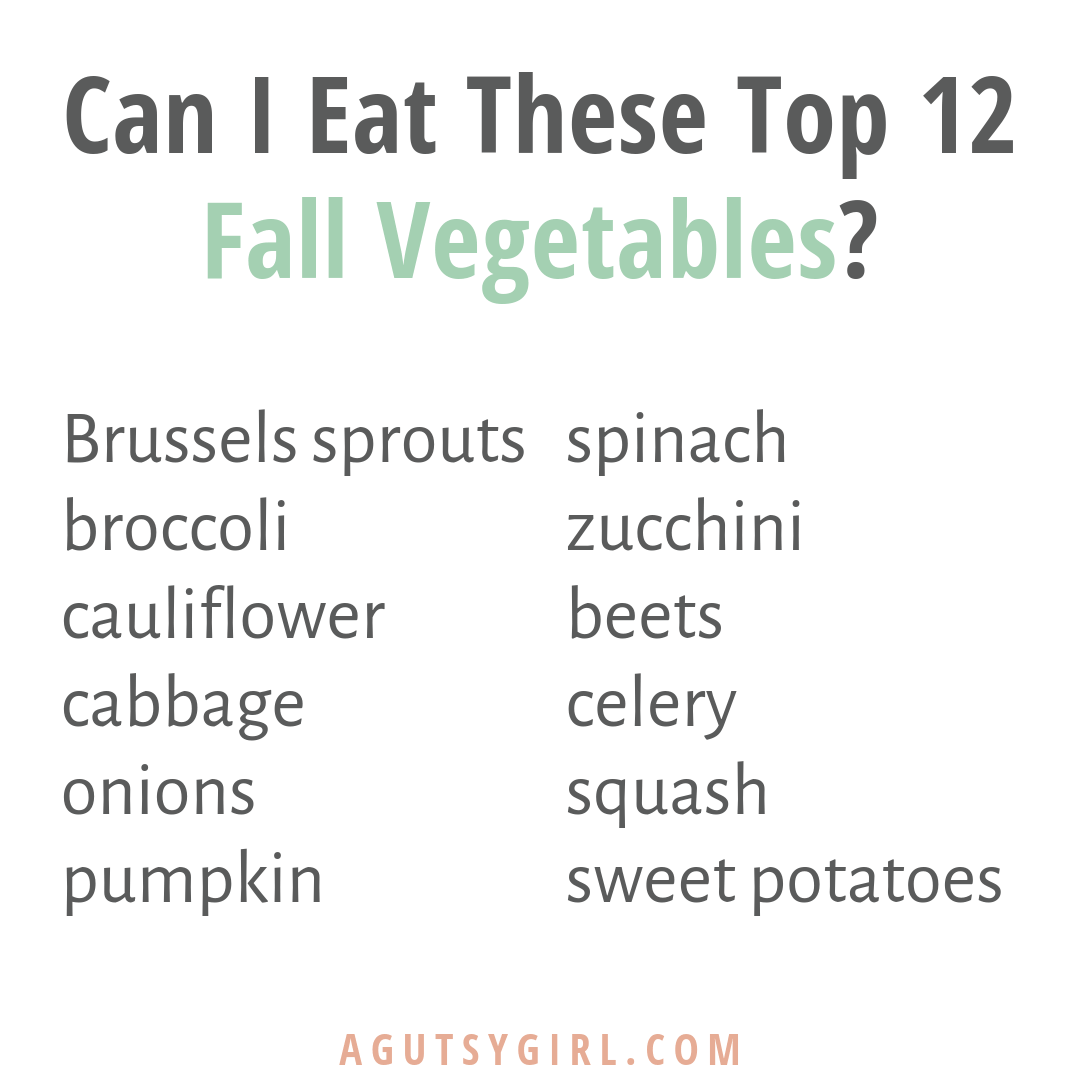 Can I Eat These Top 12 Fall Vegetables agutsygirl.com #fall #vegetables #SIBO