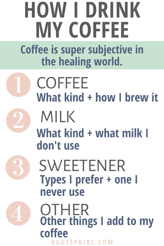 How I Drink My Coffee agutsygirl.com #guthealth #guthealing #coffee