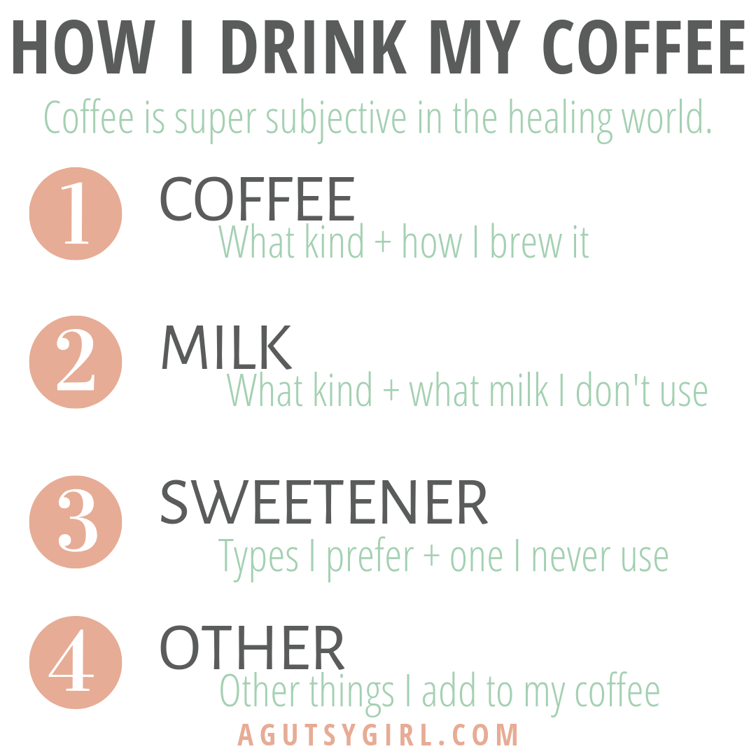 How I Drink My Coffee gut healing agutsygirl.com #coffee #guthealing #SIBO