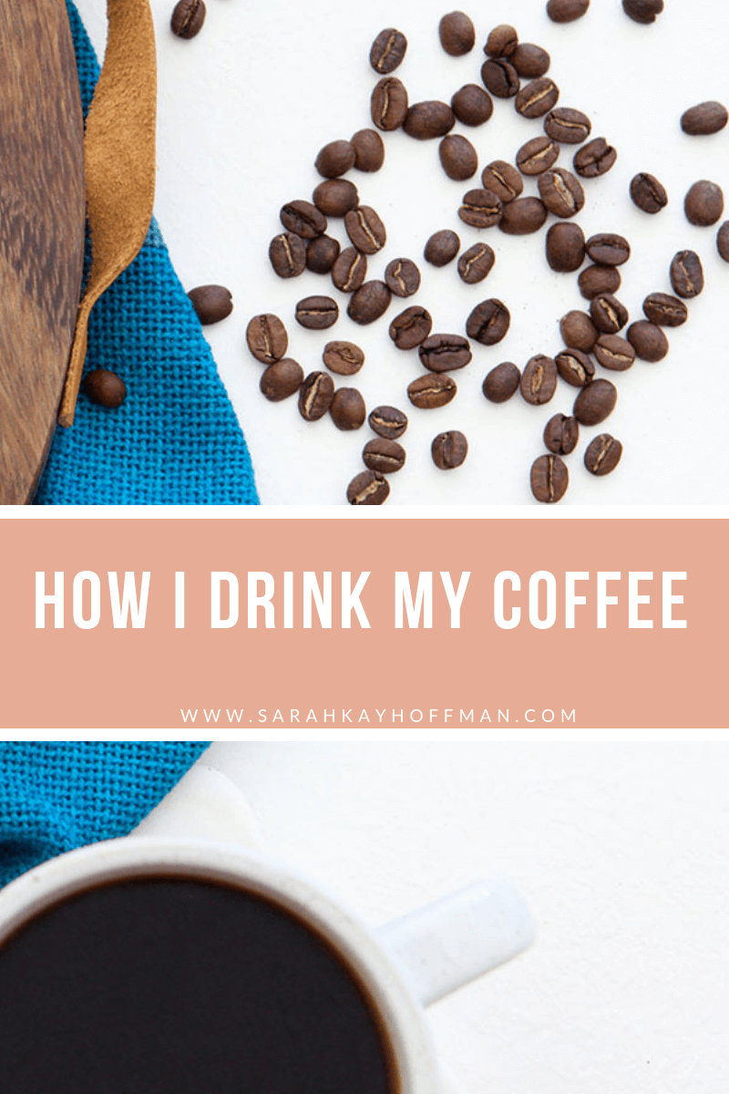How I Drink My Coffee www.sarahkayhoffman.com for Gut Health Healthy Living #coffee #cafe #guthealth #healthyliving