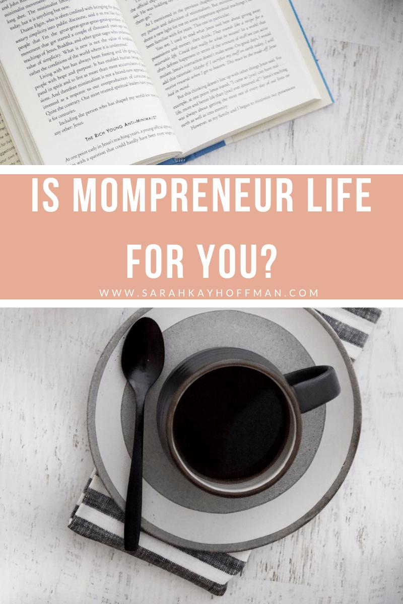 Is Mompreneur Life for You www.sarahkayhoffman.com #business #mompreneur #entrepreneur #healthyliving